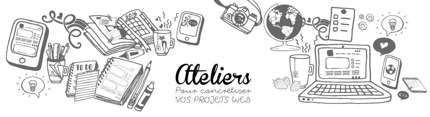 Ateliers pour concrétiser vos projets web